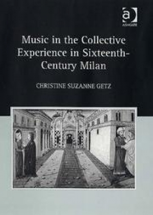 Book cover: Music In The Collective Experience In Sixteenth-Century Milan