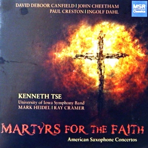 Martyrs for the Faith - American Saxophone Concertos