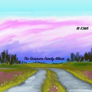 The Grismore Family Album: In Iowa