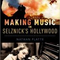 Cover photo of book Making Music in Selznick's Hollywood